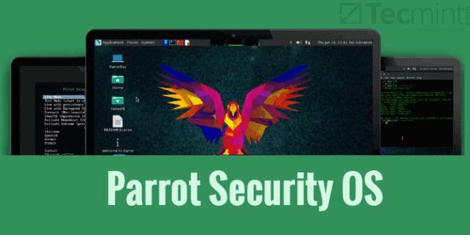 La distribución Gnu Linux Parrot Security OS acaba de anunciar su versión 4.0